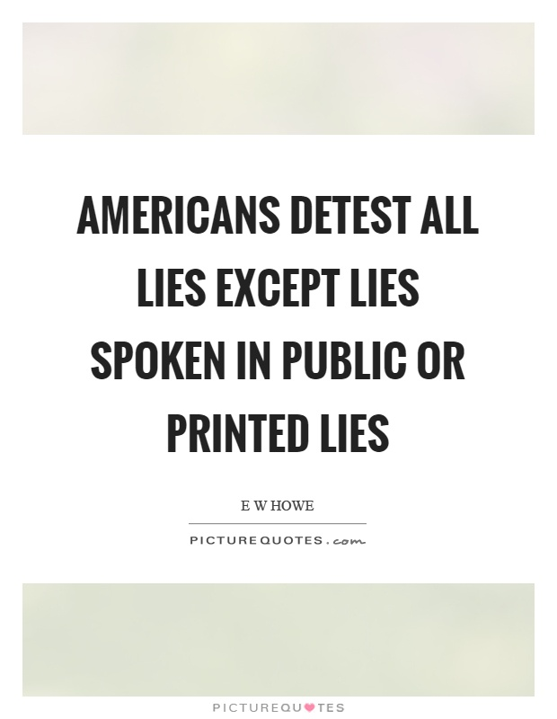 Americans detest all lies except lies spoken in public or printed lies Picture Quote #1