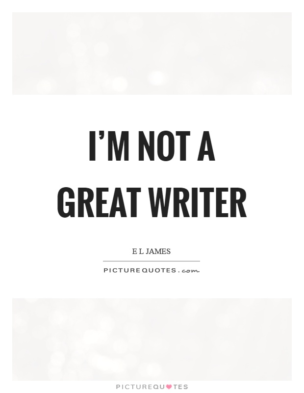 A great writer?