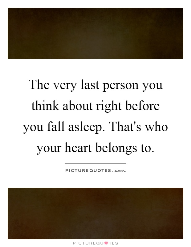 The very last person you think about right before you fall