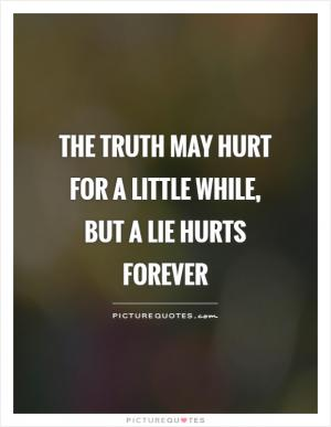 Truth Hurts Quote | Quote Number 619887 | Picture Quotes