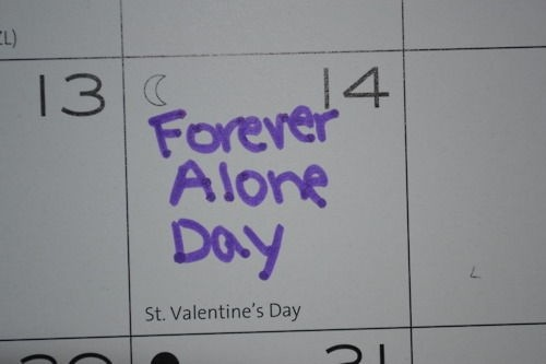 Forever Alone Valentines Quote 1 Picture Quote #1