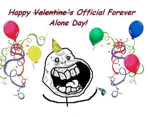 Forever Alone Valentines Quote 9 Picture Quote #1