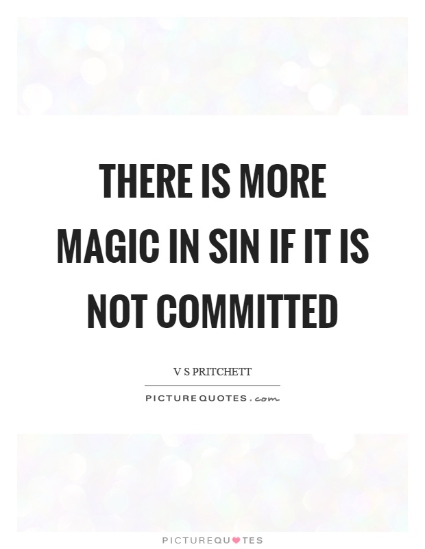 There is more magic in sin if it is not committed Picture Quote #1