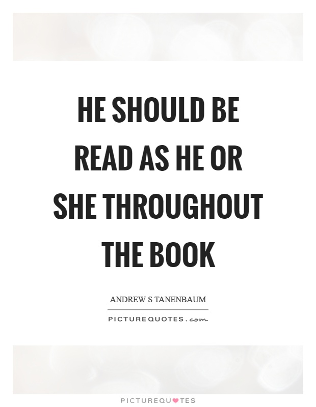 He should be read as he or she throughout the book Picture Quote #1