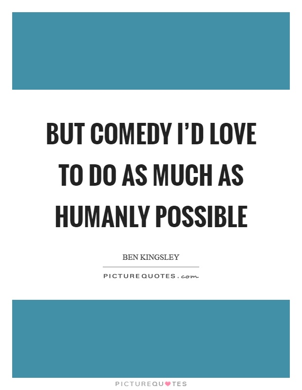 Humanly Quotes   Humanly Sayings   Humanly Picture Quotes