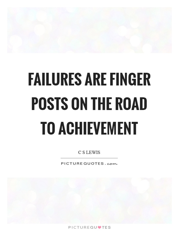 Failures are finger posts on the road to achievement Picture Quote #1