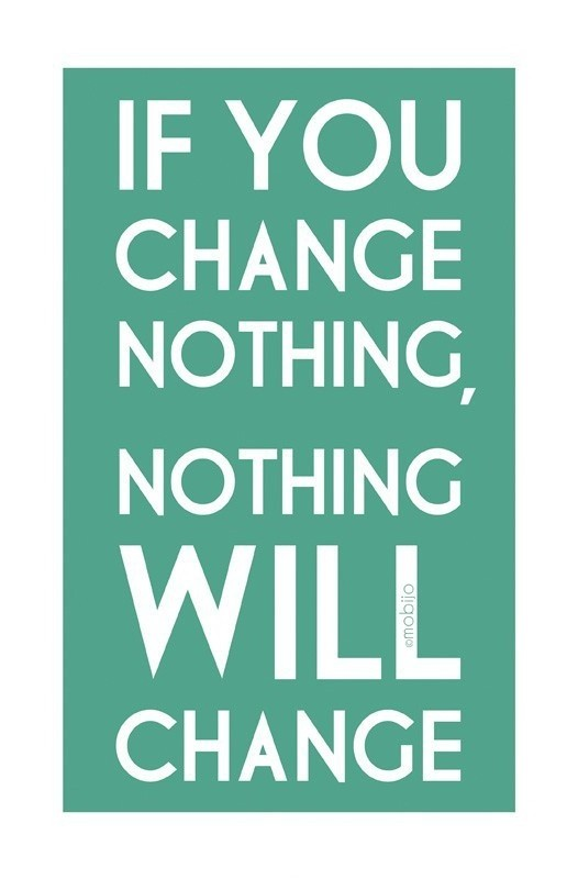 Good Quote About Life Changes 1 Picture Quote #1