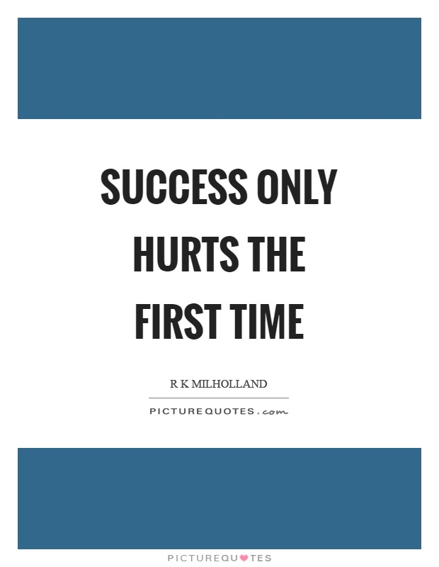success only hurts the first time picture quotes