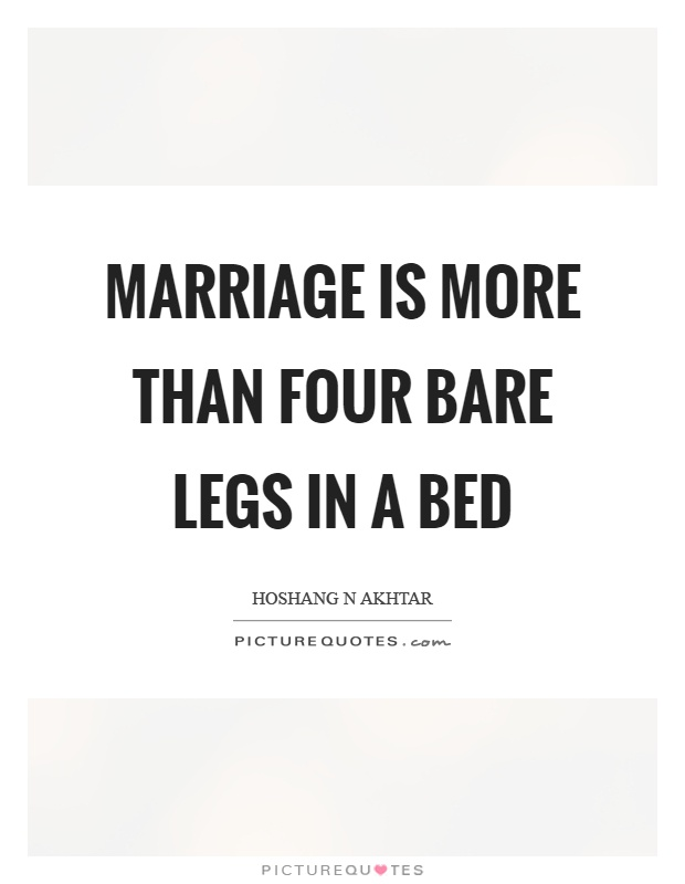 Marriage is more than four bare legs in a bed Picture Quote #1