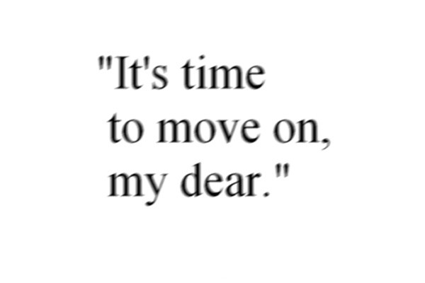 Its Time To Move On Quote 2 Picture Quote #1