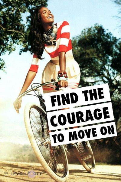 Courage To Move On Quote 1 Picture Quote #1