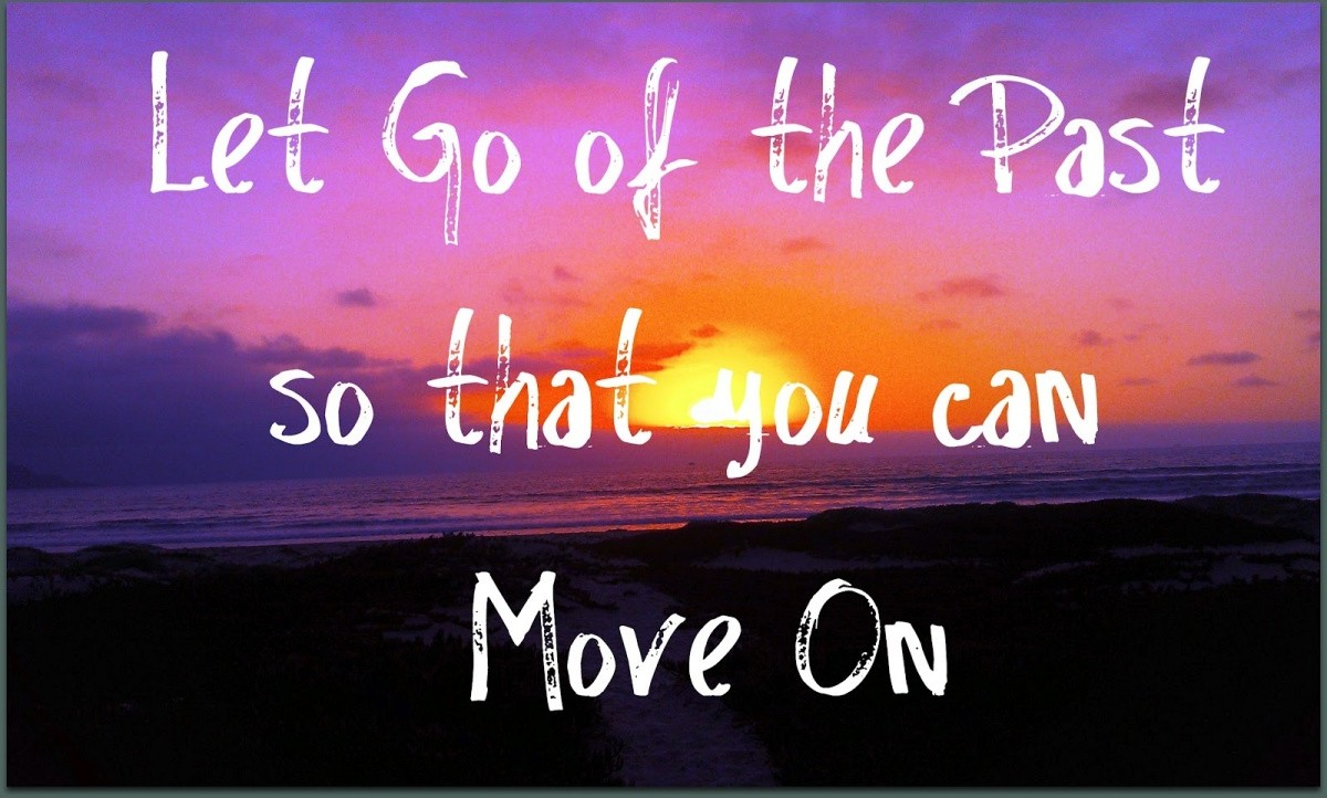 Let Go And Move On With Your Life Quote 1 Picture Quote #1