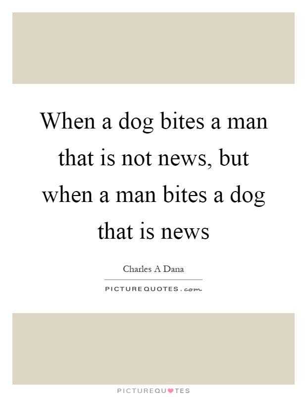 Dog Bites Man Quote