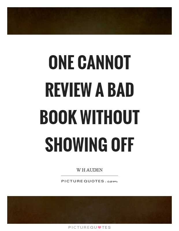 One cannot review a bad book without showing off Picture Quote #1