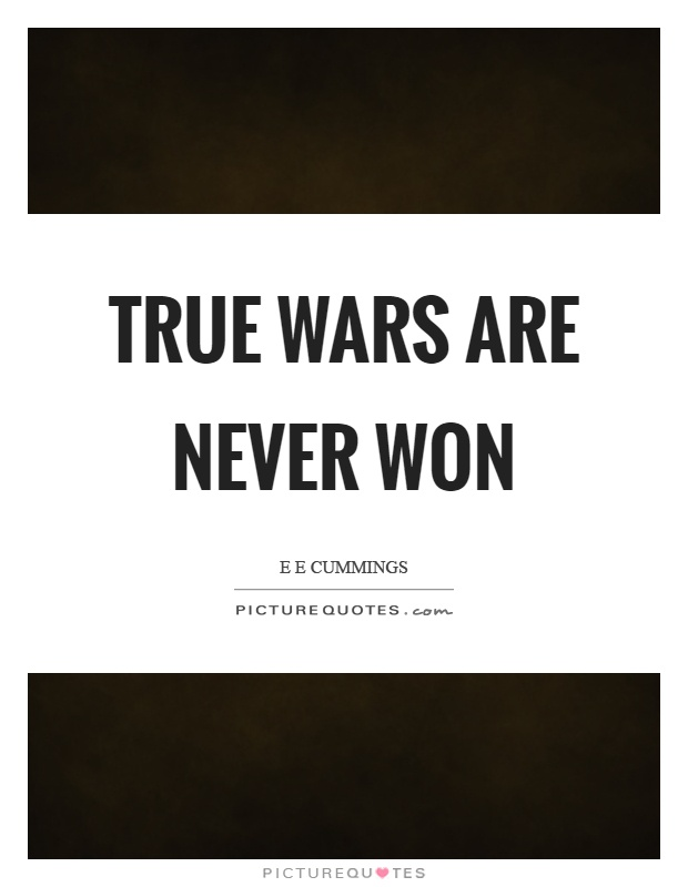 True wars are never won Picture Quote #1