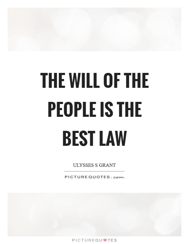 The will of the people is the best law Picture Quote #1