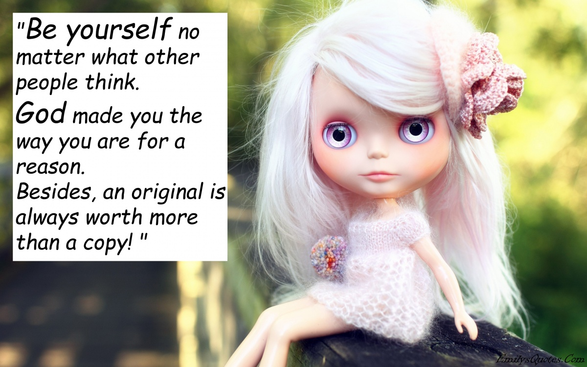 Be Yourself Quote 6 Picture Quote #1