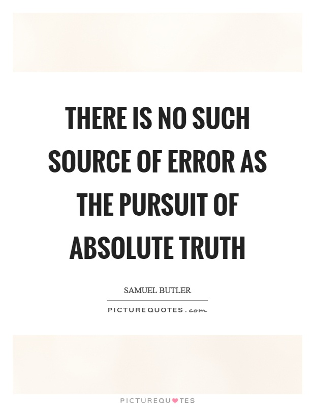absolute truth is there such Does absolute moral truth process believed that there is no such thing as adults believing in absolute truth had dropped.