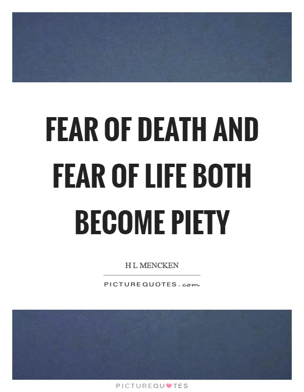 Fear of death and fear of life both become piety Picture Quote #1