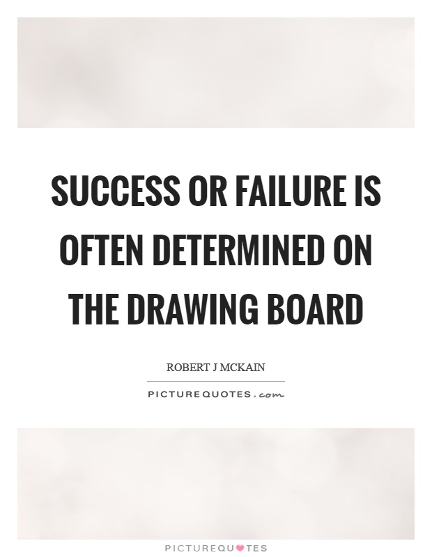 Success or failure is often determined on the drawing board Picture Quote #1