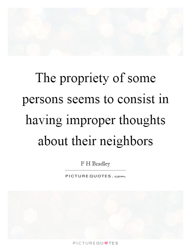 The propriety of some persons seems to consist in having improper thoughts about their neighbors Picture Quote #1
