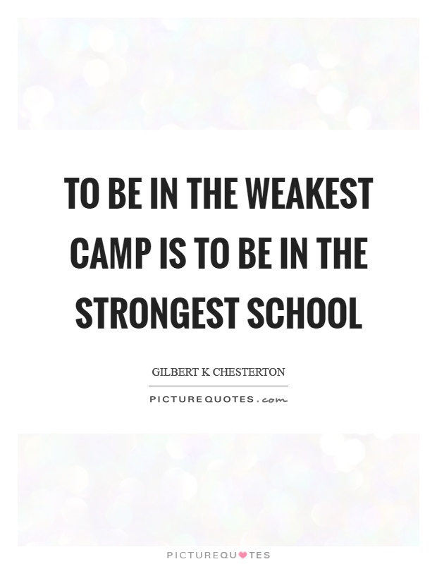To be in the weakest camp is to be in the strongest school Picture Quote #1
