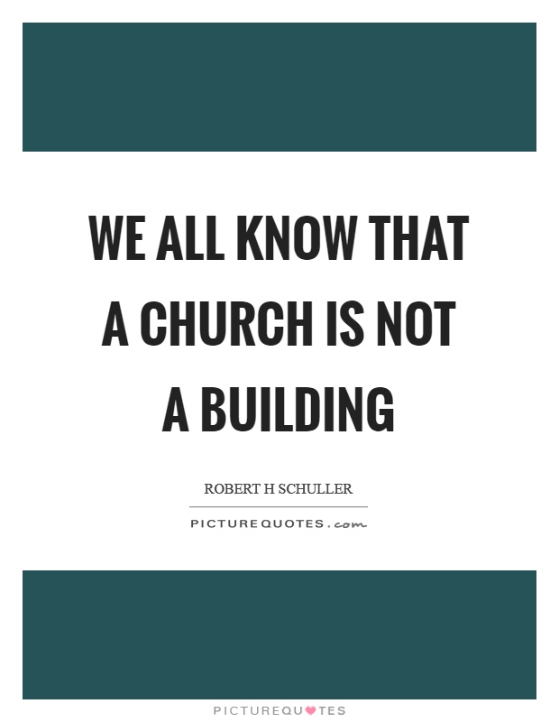 28 church is not a building don t just come to church for Building a house quotes