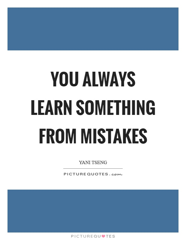 Mistakes Quotes - BrainyQuote