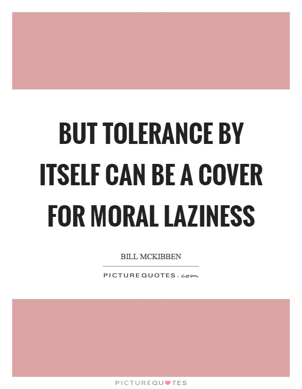 can one be moral and believe Relativism: there is one moral standard for everyone within a given social or cultural group (what most within that group believe and practice as morally right), but there can be different moral standards for different groups.