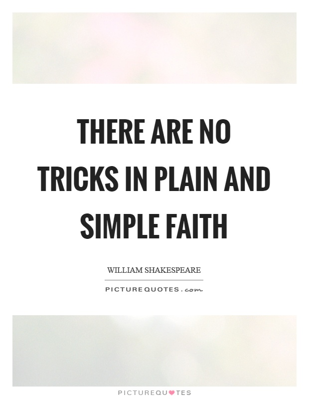 There are no tricks in plain and simple faith Picture Quote #1