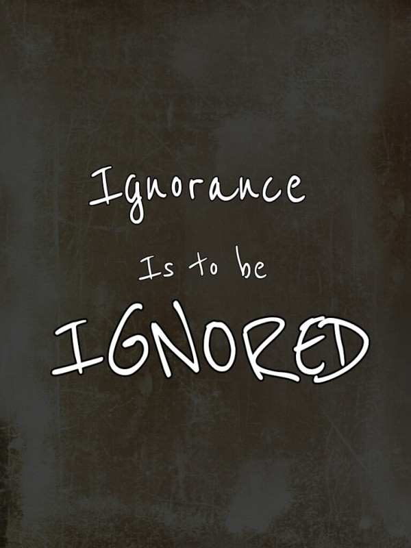 Ignorance Quote 1 Picture Quote #1