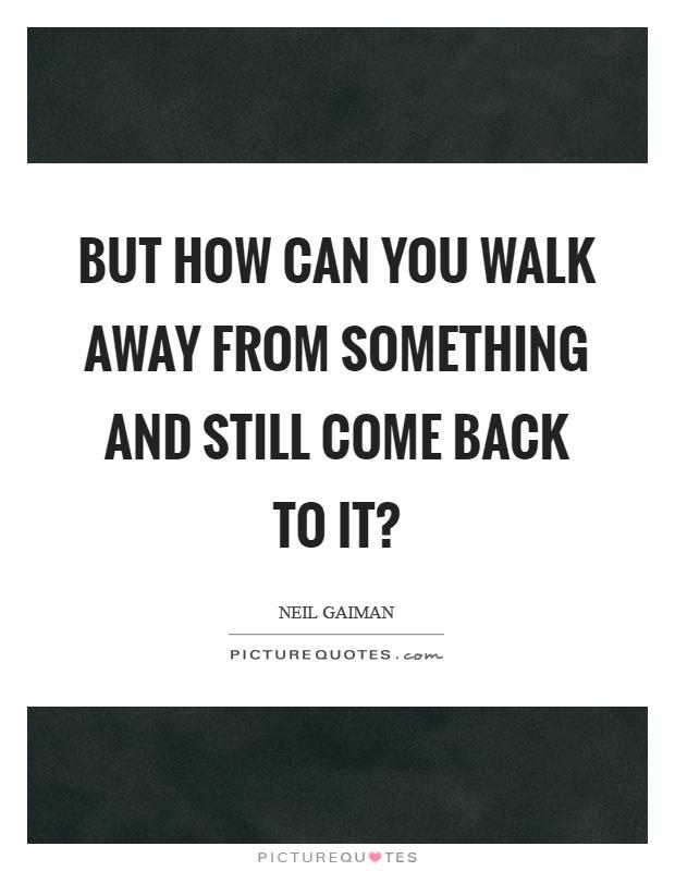 Walk Away Quotes | Walk Away Sayings | Walk Away Picture ...