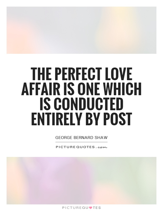 Teenage Love Affair Quotes : Perfect Love Quotes Love Affair Quotes George Bernard Shaw Quotes
