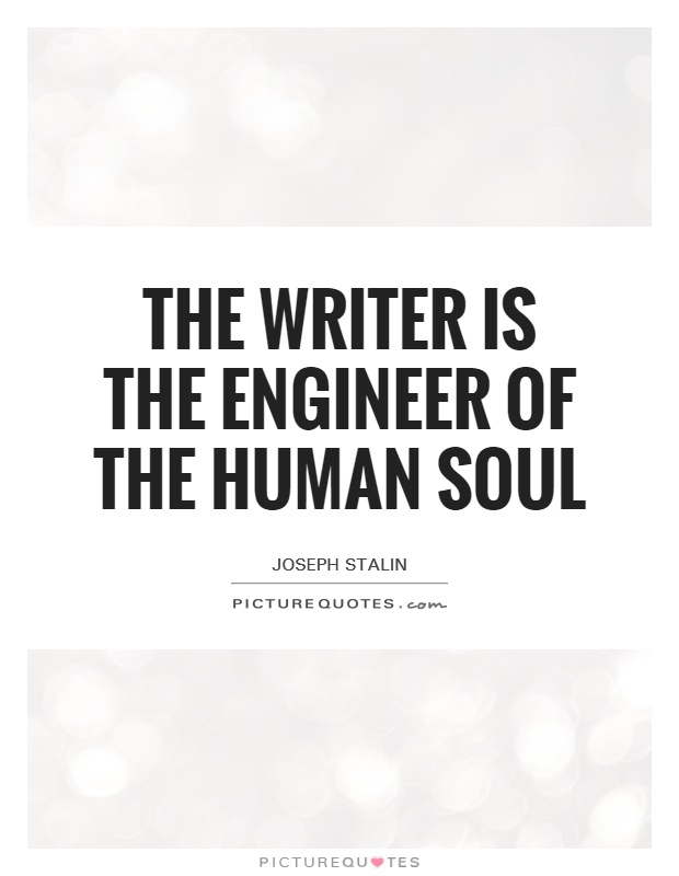 The writer is the engineer of the human soul Picture Quote #1