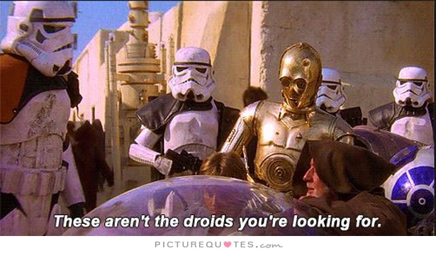 These aren't the droids you're looking for Picture Quote #1