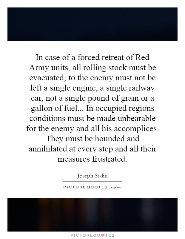 In Case Of A Forced Retreat Red Army Units All Rolling Stock Must Be Evacuated To The Enemy Not Left Single Engine Railway Car