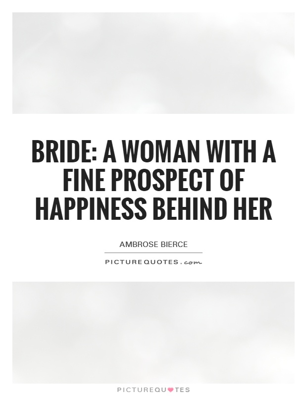Bride A Woman With Fine Prospect Of Hiness Behind Her Picture Quote 1