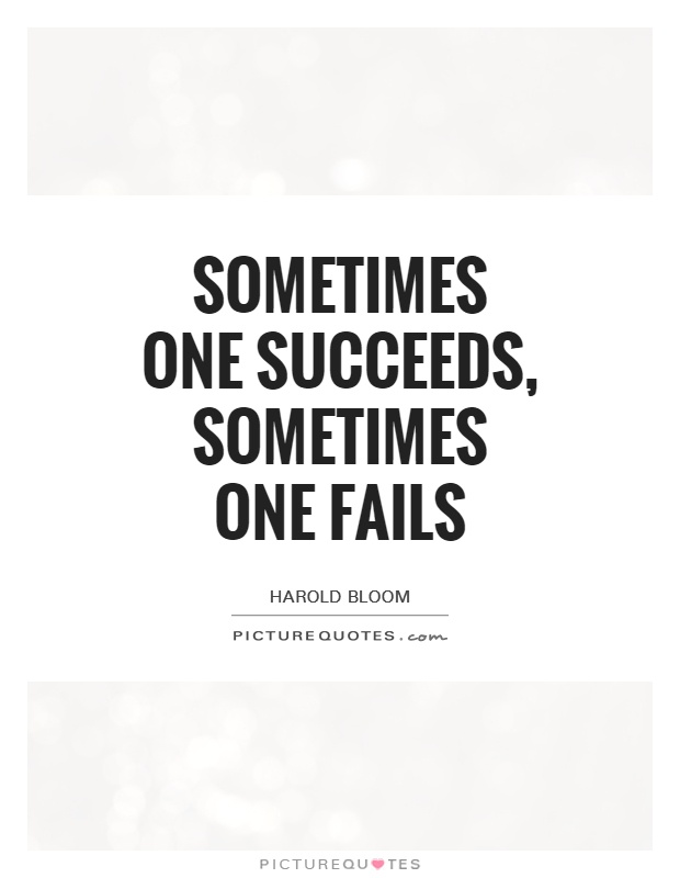 Sometimes one succeeds, sometimes one fails Picture Quote #1