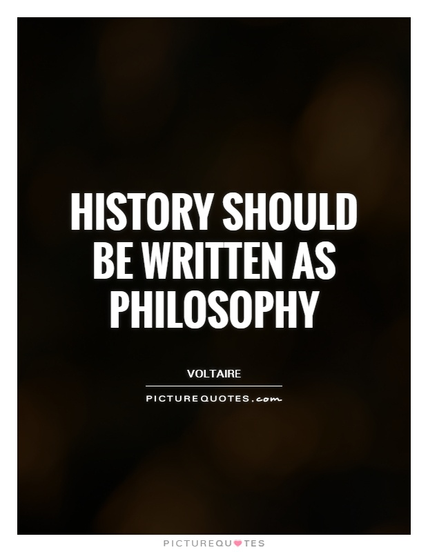 History should be written as philosophy Picture Quote #1