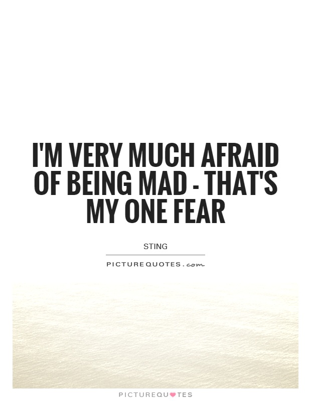 Being Mad Quotes  Being Mad Sayings  Being Mad Picture Quotes