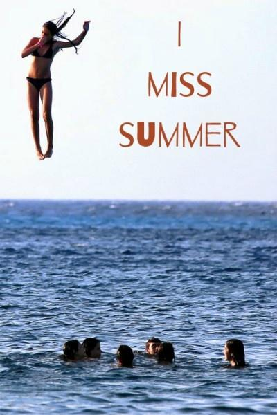 I miss summer Picture Quote #1
