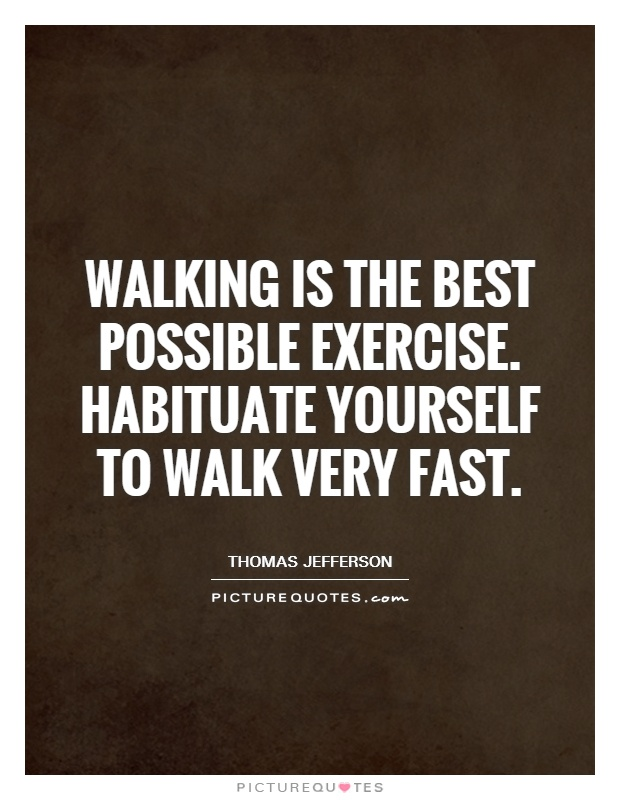 Walking is the best possible exercise. Habituate yourself to walk very fast Picture Quote #1
