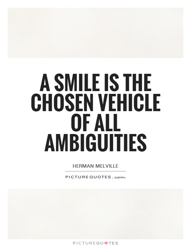 A smile is the chosen vehicle of all ambiguities Picture Quote #1