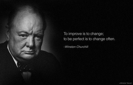 To improve is to change; to be perfect is to change often Picture Quote #2
