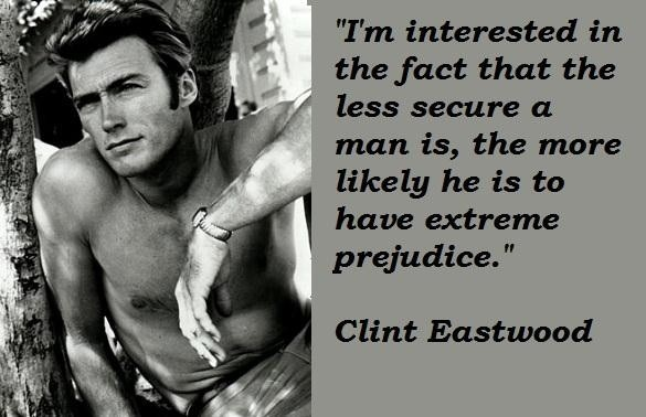 Great Clint Eastwood Quote 1 Picture Quote #1