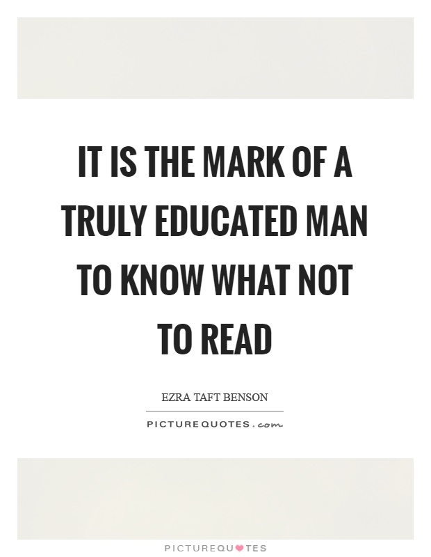 It is the mark of a truly educated man to know what not to read Picture Quote #1