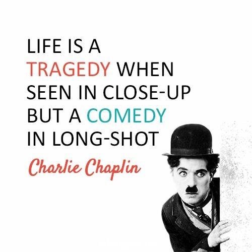 Charlie Chaplin Quote About Life 2 Picture Quote #1