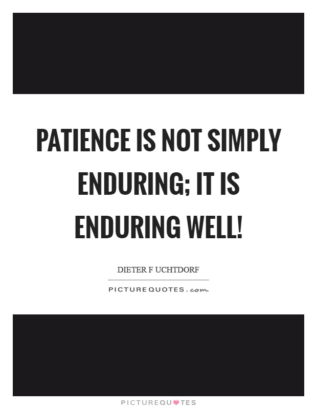 Enduring Quotes Enduring Sayings Enduring Picture Quotes