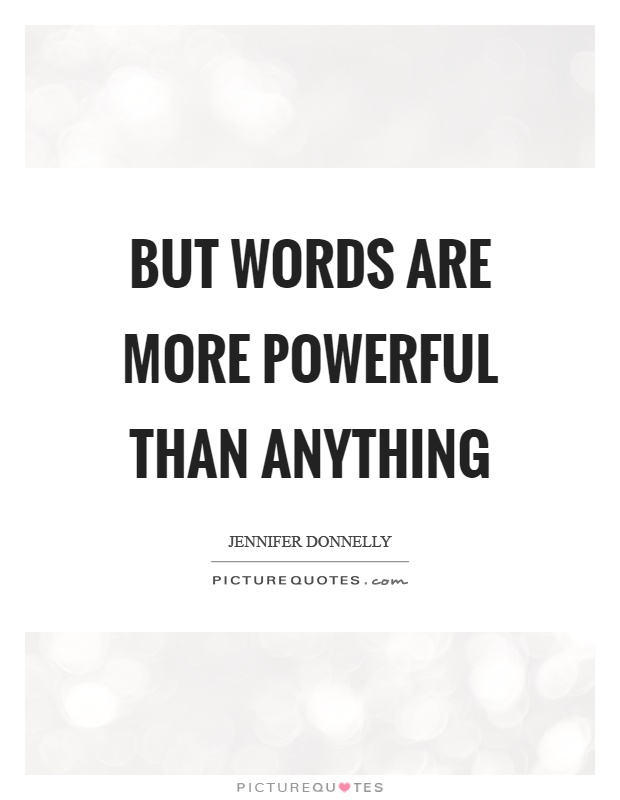 But words are more powerful than anything Picture Quote #1