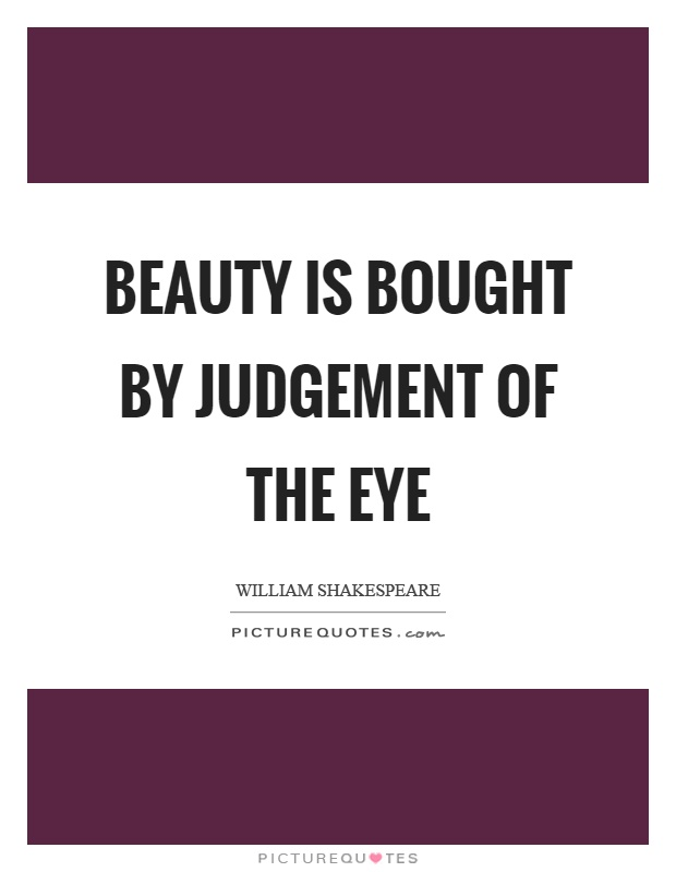 Beauty is bought by judgement of the eye Picture Quote #1